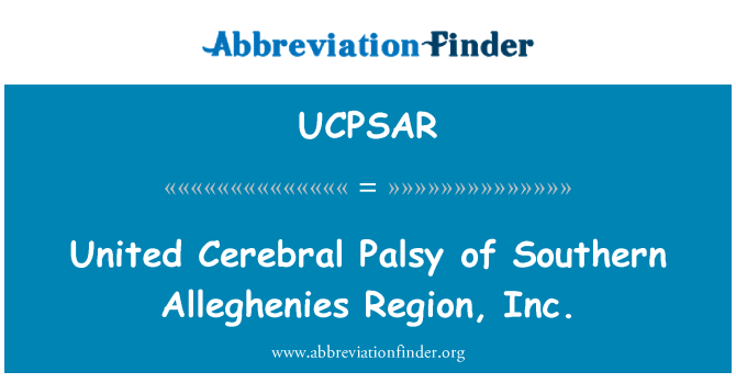 UCPSAR: United Cerebral Palsy of Southern Alleghenies Region, Inc.