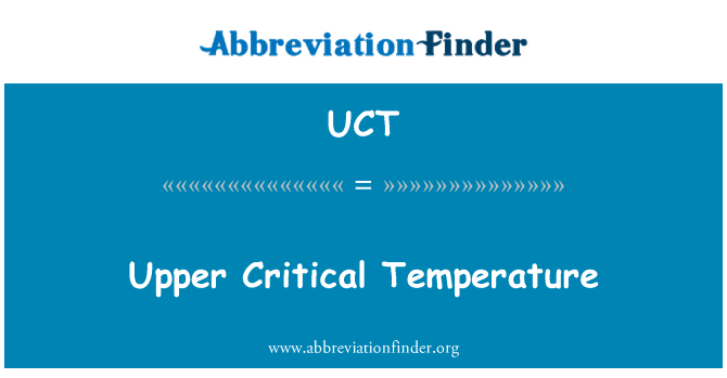 UCT: Upper Critical Temperature