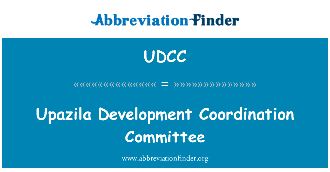 UDCC: Upazila Development Coordination Committee