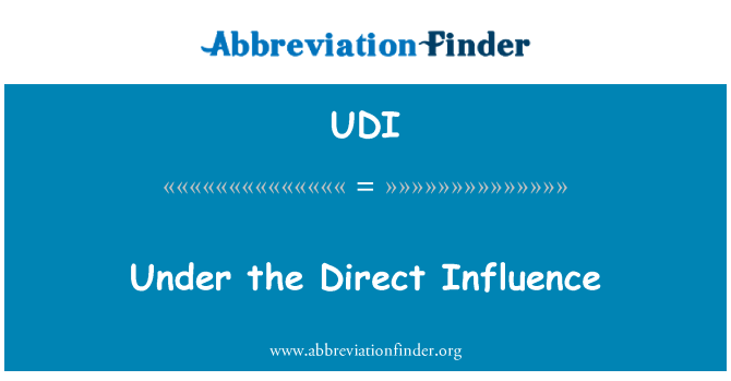 UDI: Under the Direct Influence