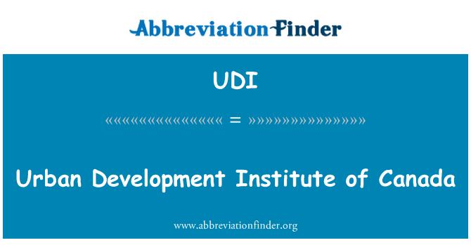 UDI: Urban Development Institute of Canada