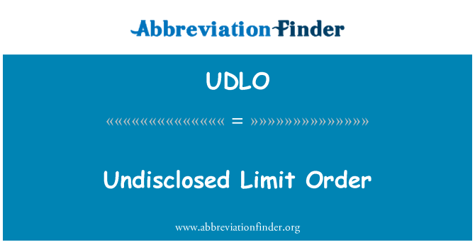 UDLO: Undisclosed Limit Order