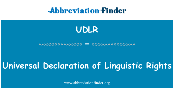 UDLR: Universal Declaration of Linguistic Rights