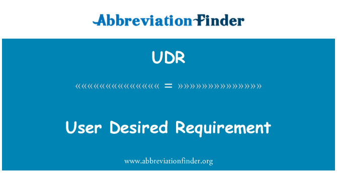 UDR: User Desired Requirement