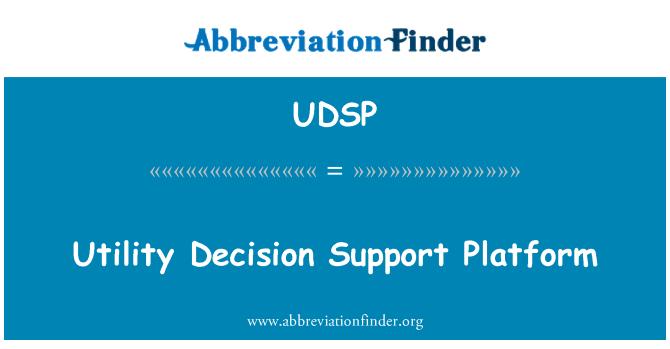 UDSP: Utility Decision Support Platform