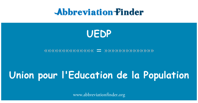 UEDP: Union pour l ' Education de la población