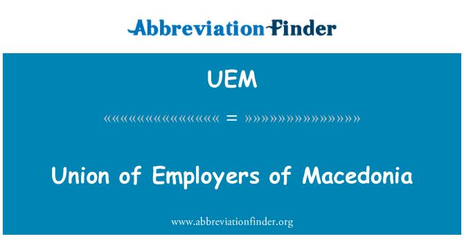 UEM: Union of Employers of Macedonia