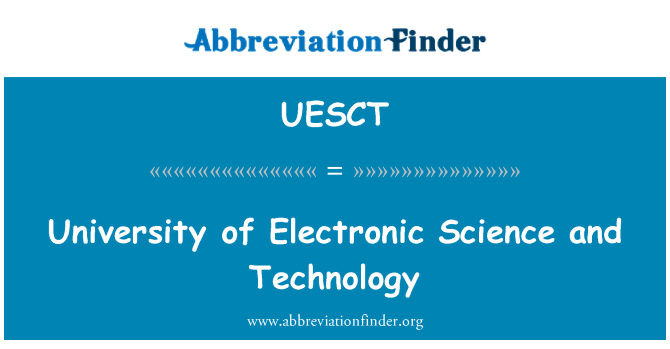 UESCT: University of Electronic Science and Technology