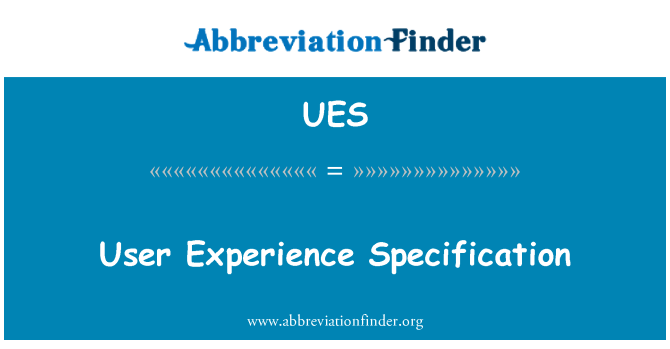 UES: User Experience Specification