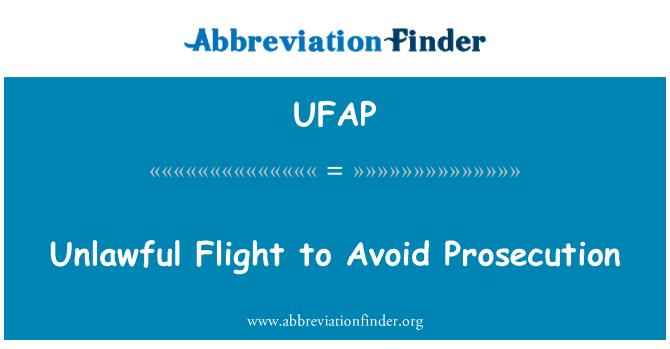 UFAP: Vuelo ilegal para evitar enjuiciamiento