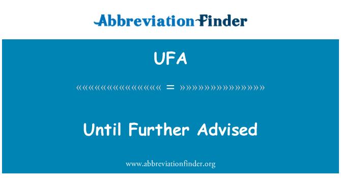 UFA: Until Further Advised