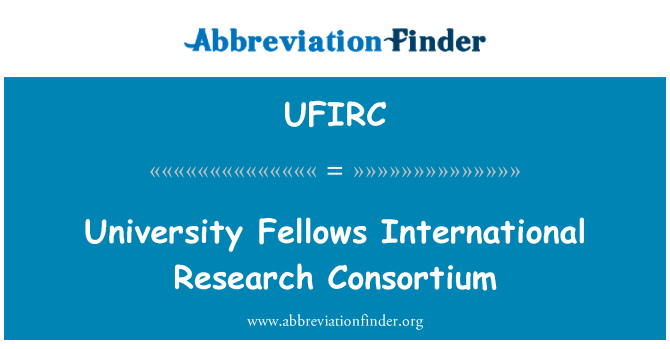 UFIRC: University Fellows International Research Consortium