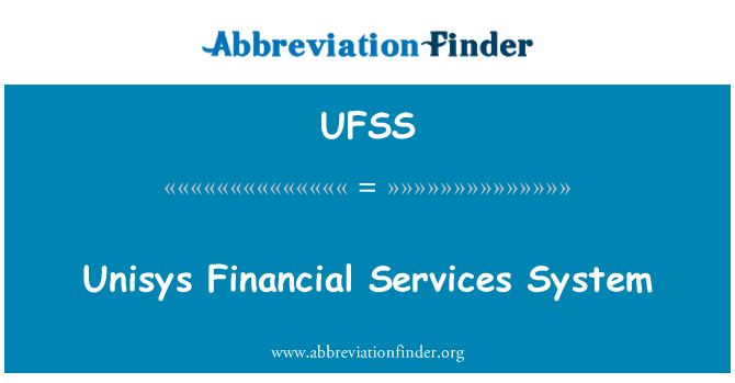 UFSS: Unisys Financial Services System
