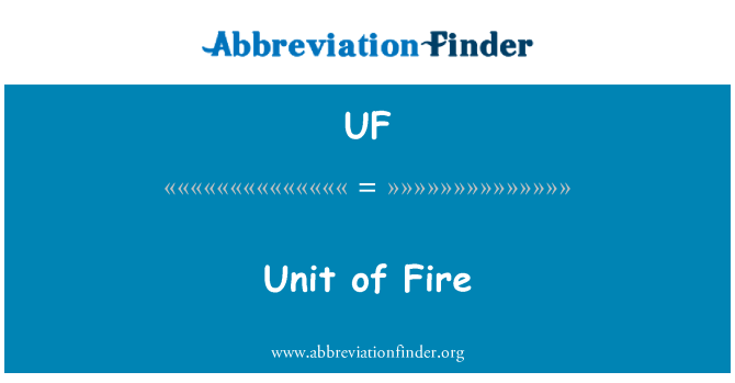 UF: Unit of Fire