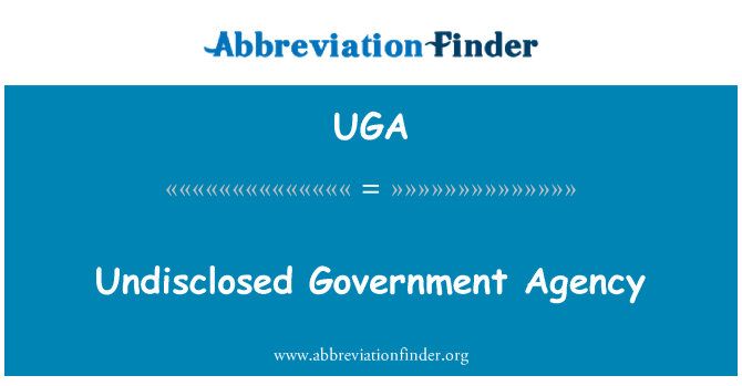 UGA: Undisclosed Government Agency