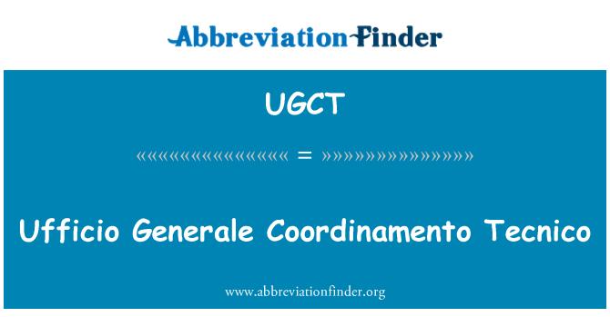 UGCT: Ufficio Generale Coordinamento Tecnico