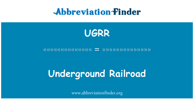 UGRR: Underground Railroad