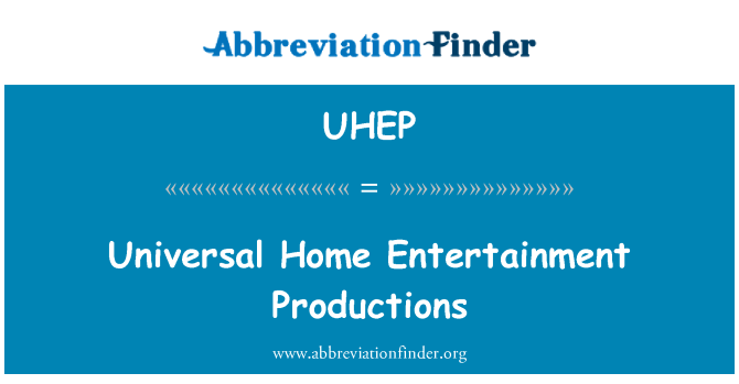 UHEP: Universal Home Entertainment Productions