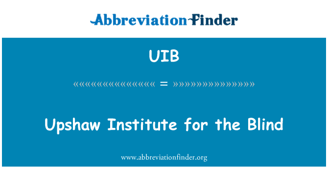 UIB: Upshaw Institute for the Blind