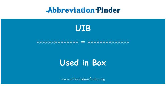 UIB: Used in Box