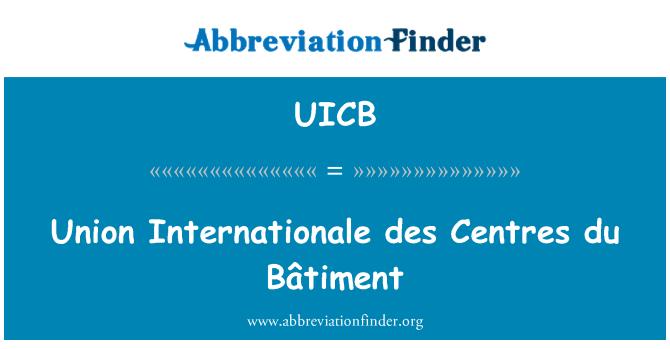 UICB: Union Internationale des Centres du Bâtiment