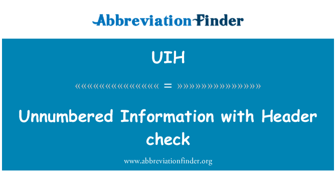 UIH: Unnumbered Information with Header check