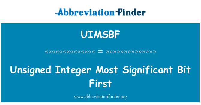 UIMSBF: Unsigned Integer Most Significant Bit First