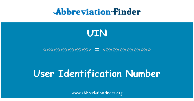 UIN: User Identification Number
