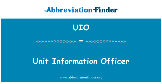UIO: Unit Information Officer