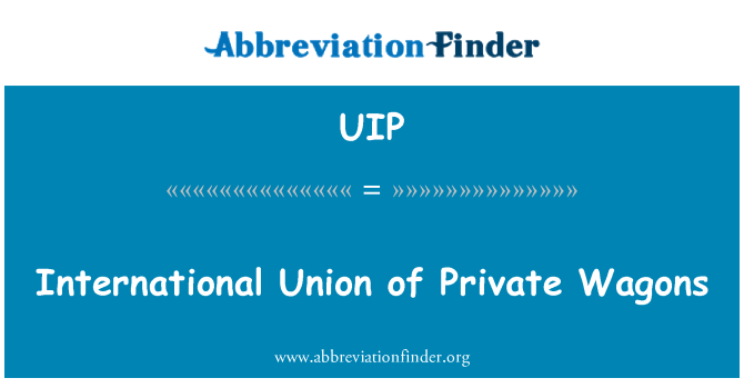 UIP: International Union of Private Wagons
