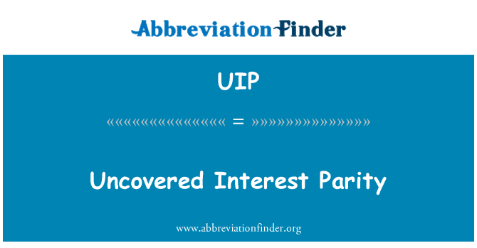 UIP: Uncovered Interest Parity