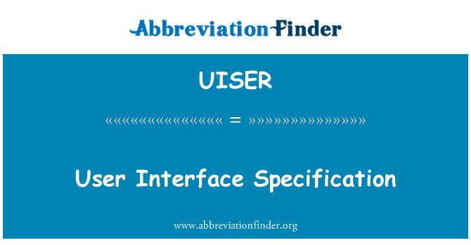 UISER: Kullanıcı arabirim belirtimi