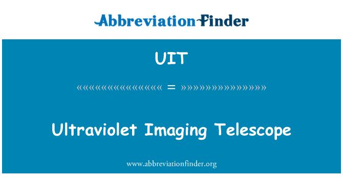 UIT: Ultraviolet Imaging Telescope