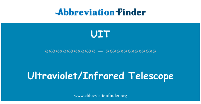 UIT: Ultraviolet/Infrared Telescope