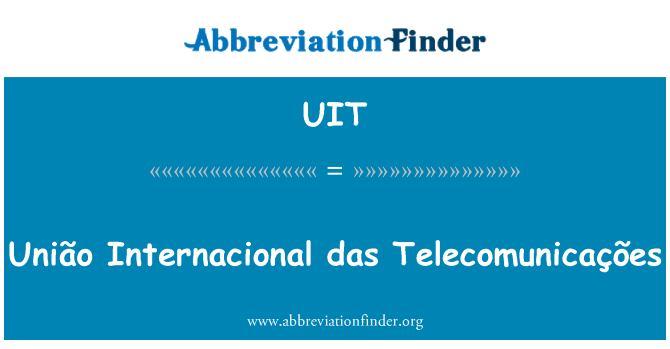 UIT: União Internacional das Telecomunicações
