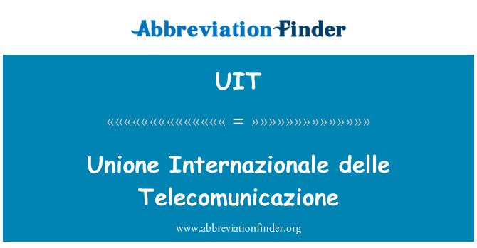 UIT: Unione Internazionale delle Telecomunicazione