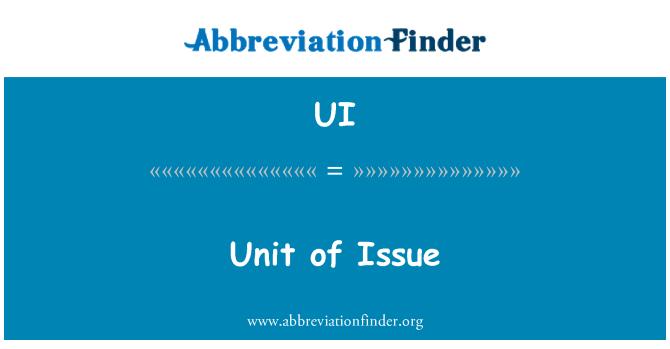 UI: Unit of Issue