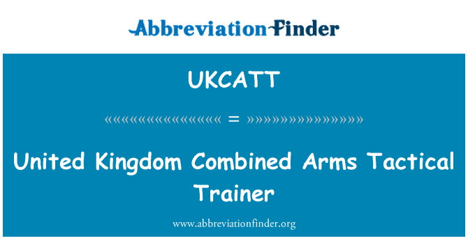 UKCATT: United Kingdom Combined Arms Tactical Trainer