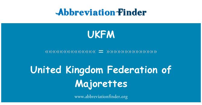 UKFM: United Kingdom Federation of Majorettes