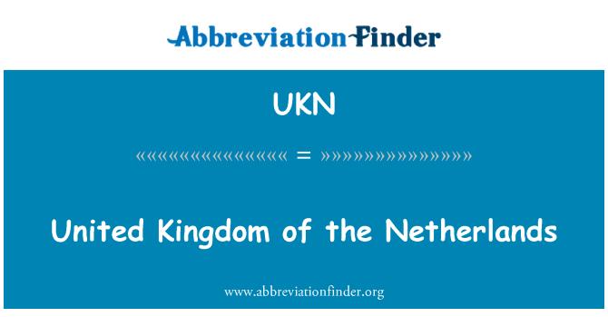 UKN: United Kingdom of the Netherlands