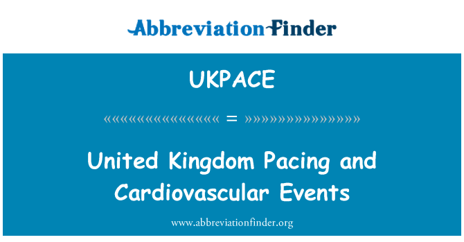 UKPACE: United Kingdom Pacing and Cardiovascular Events