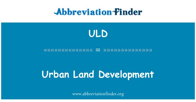 ULD: Kentsel arazi geliştirme