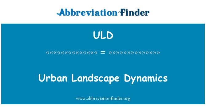 ULD: Kentsel peyzaj dinamikleri