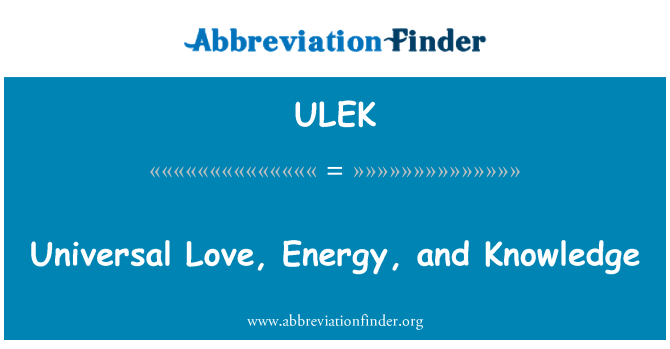 ULEK: Universal Love, Energy, and Knowledge