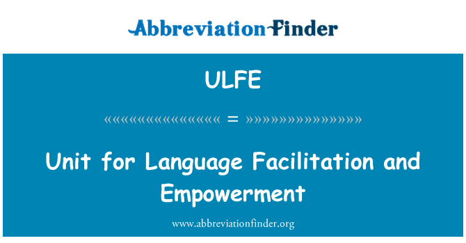 ULFE: Unit for Language Facilitation and Empowerment