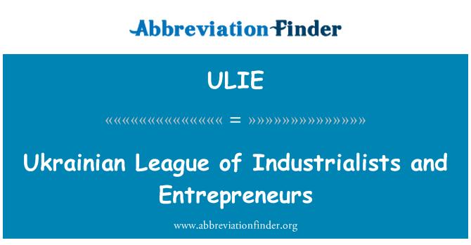 ULIE: Ukrainian League of Industrialists and Entrepreneurs
