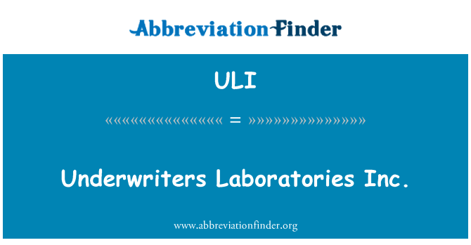 ULI: Underwriters Laboratories Inc.