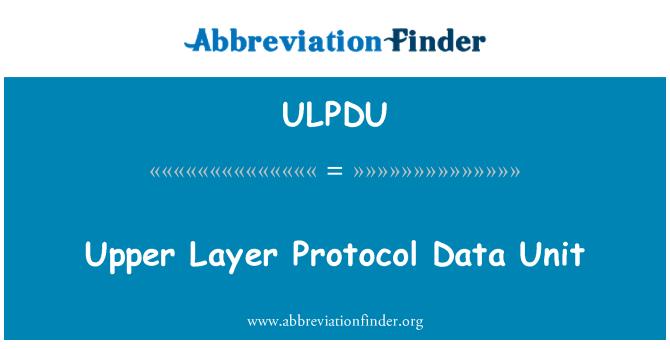 ULPDU: Upper Layer Protocol Data Unit