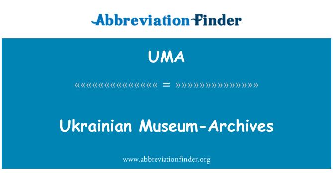 UMA: Ukrainian Museum-Archives