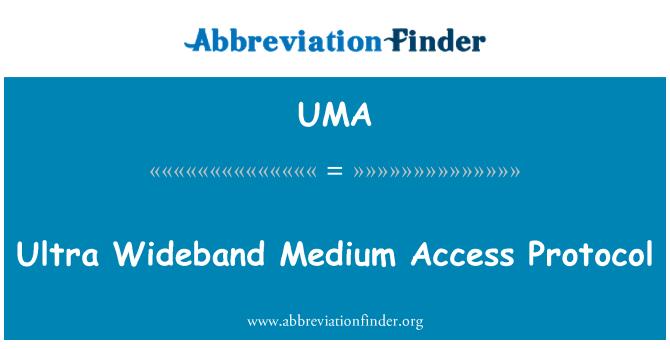 UMA: Ultra Wideband Medium Access Protocol